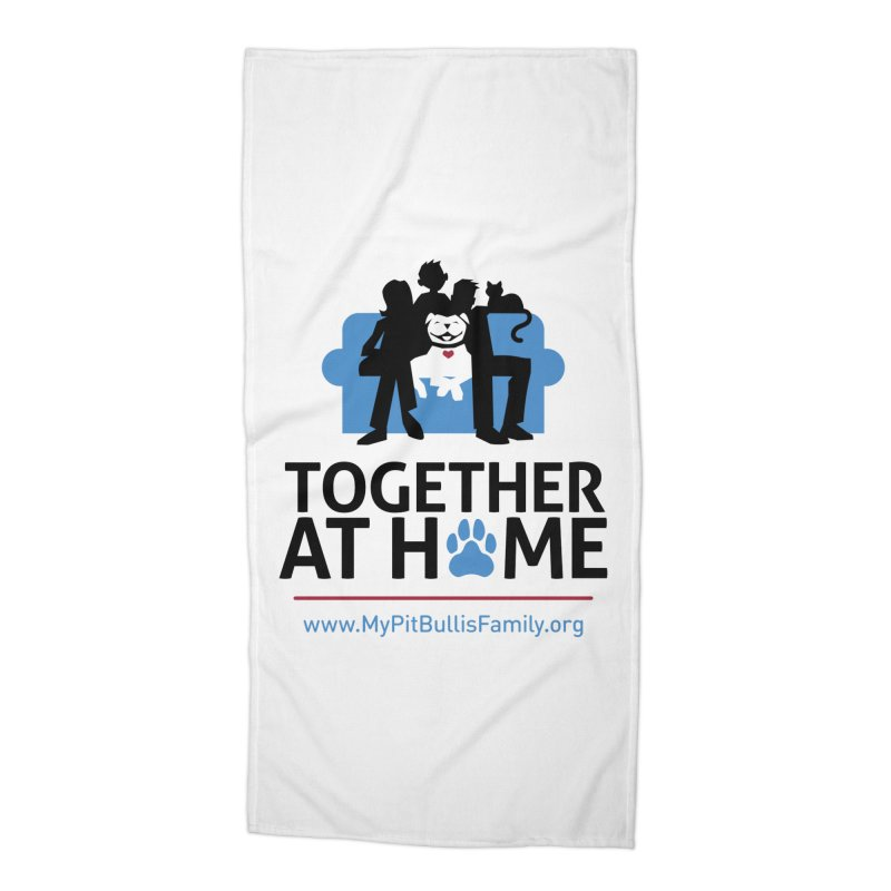 MPBIF Together at Home Accessories Beach Towel by My Pit Bull is Family Shop
