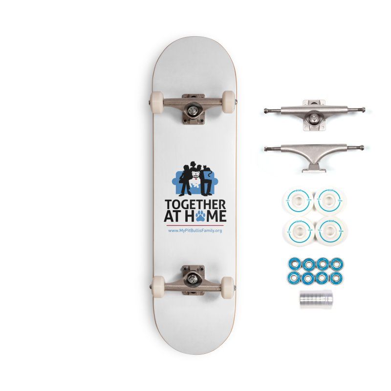MPBIF Together at Home Accessories Skateboard by My Pit Bull is Family Shop