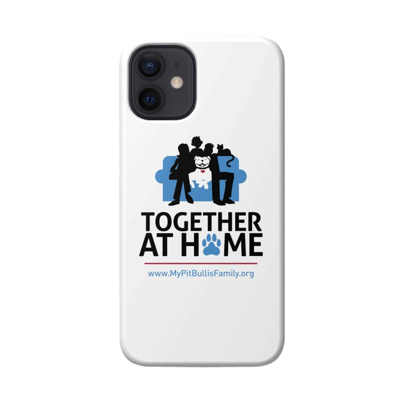MPBIF Together at Home Accessories Phone Case by My Pit Bull is Family Shop