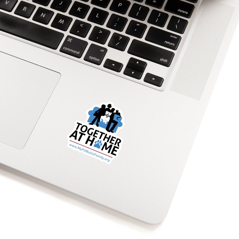 MPBIF Together at Home Accessories Sticker by My Pit Bull is Family Shop