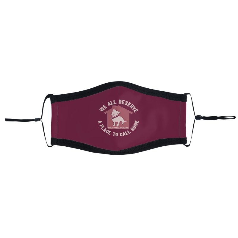 MPBIF We All Deserve A Place To Call Home Accessories Face Mask by My Pit Bull is Family Shop