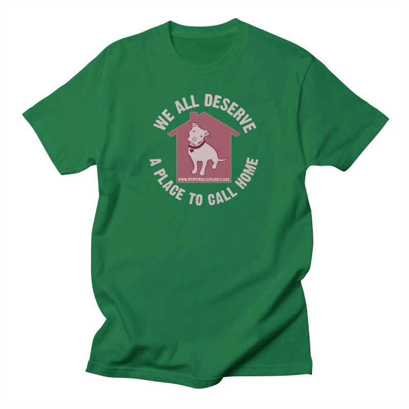 MPBIF We All Deserve A Place To Call Home Men's T-Shirt by My Pit Bull is Family Shop