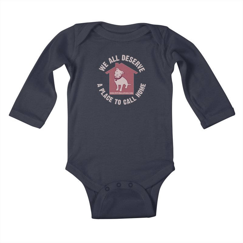MPBIF We All Deserve A Place To Call Home Kids Baby Longsleeve Bodysuit by My Pit Bull is Family Shop