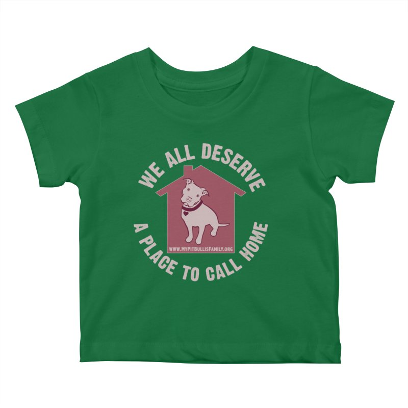 MPBIF We All Deserve A Place To Call Home Kids Baby T-Shirt by My Pit Bull is Family Shop