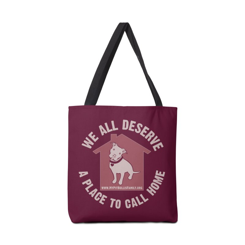 MPBIF We All Deserve A Place To Call Home Accessories Bag by My Pit Bull is Family Shop