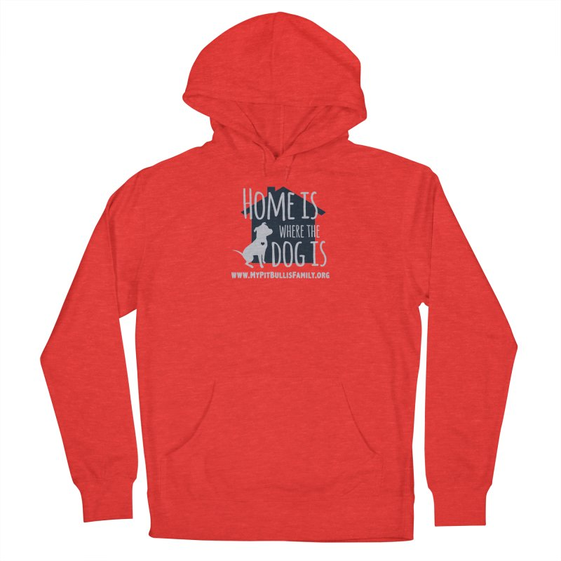MPBIF Home Is Where The Dog Is Men's Pullover Hoody by My Pit Bull is Family Shop