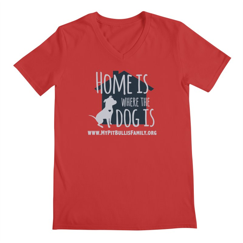MPBIF Home Is Where The Dog Is Men's V-Neck by My Pit Bull is Family Shop