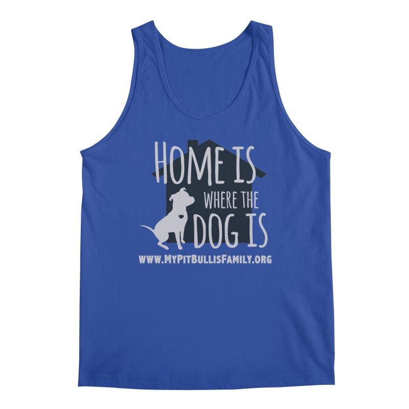 MPBIF Home Is Where The Dog Is Men's Tank by My Pit Bull is Family Shop
