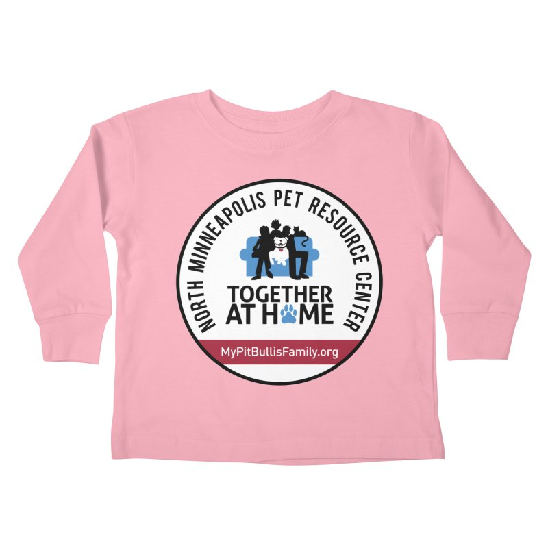 MPBIF North Minneapolis Pet Resource Center Kids Toddler Longsleeve T-Shirt by My Pit Bull is Family Shop
