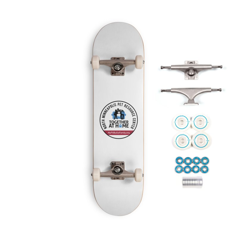 MPBIF North Minneapolis Pet Resource Center Accessories Skateboard by My Pit Bull is Family Shop