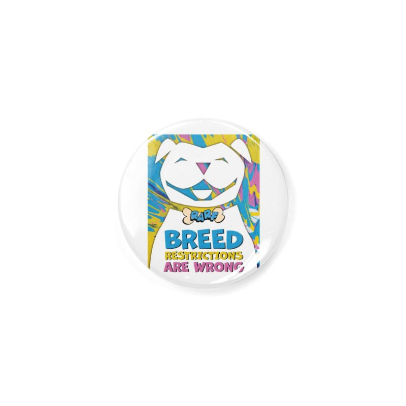 MPBIF & RARF Breed Restrictions Are Wrong Campaign Accessories Button by My Pit Bull is Family Shop