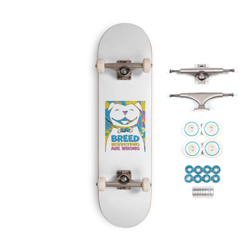 MPBIF & RARF Breed Restrictions Are Wrong Campaign Accessories Skateboard by My Pit Bull is Family Shop
