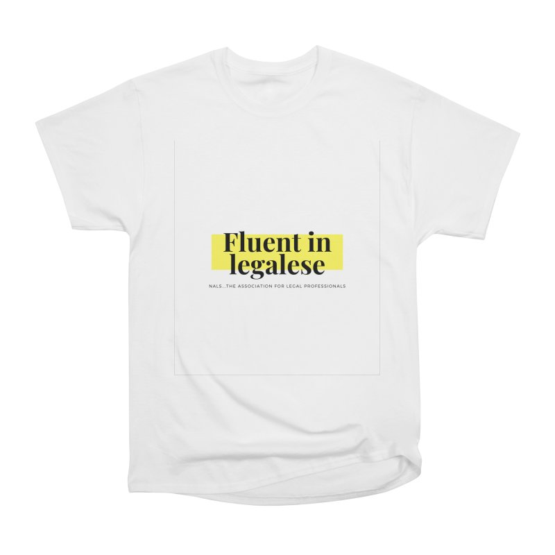 Fluent in Legalese Women's Heavyweight Unisex T-Shirt by NALS Apparel & Accessories