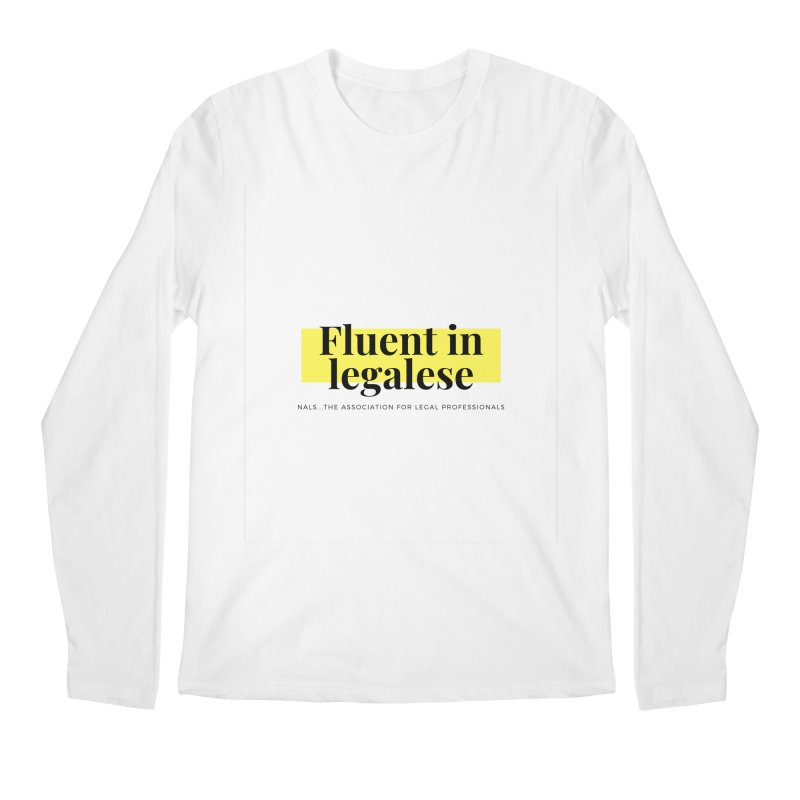 Fluent in Legalese Men's Regular Longsleeve T-Shirt by NALS Apparel & Accessories