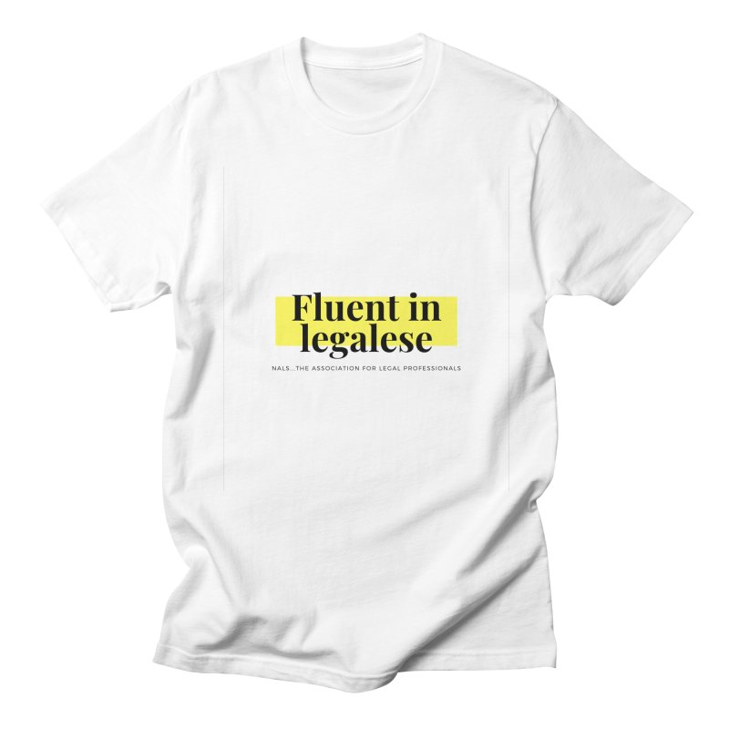Fluent in Legalese Men's Regular T-Shirt by NALS Apparel & Accessories