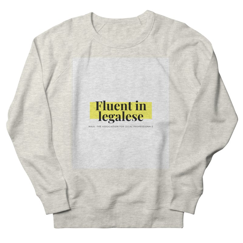 Fluent in Legalese Men's French Terry Sweatshirt by NALS Apparel & Accessories