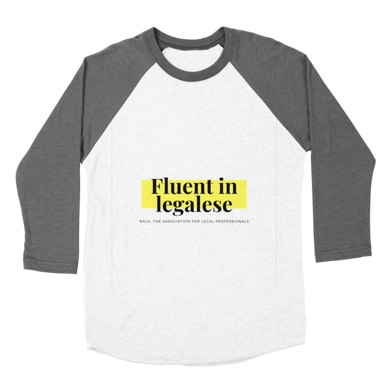 Fluent in Legalese Men's Baseball Triblend Longsleeve T-Shirt by NALS Apparel & Accessories