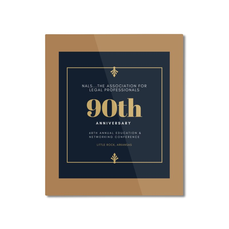 NALS 90th Anniversary Home Mounted Aluminum Print by NALS Apparel & Accessories