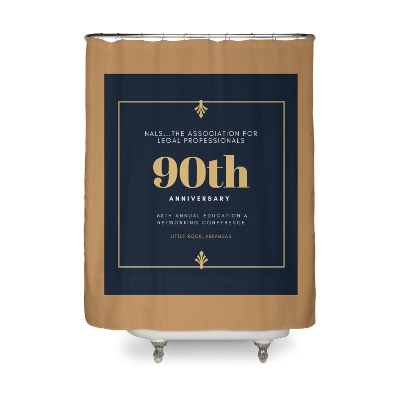NALS 90th Anniversary Home Shower Curtain by NALS Apparel & Accessories