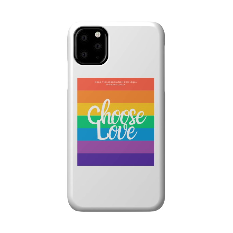 Choose Love Accessories Phone Case by NALS Apparel & Accessories