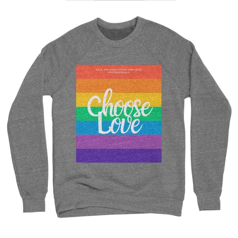 Choose Love Women's Sponge Fleece Sweatshirt by NALS Apparel & Accessories