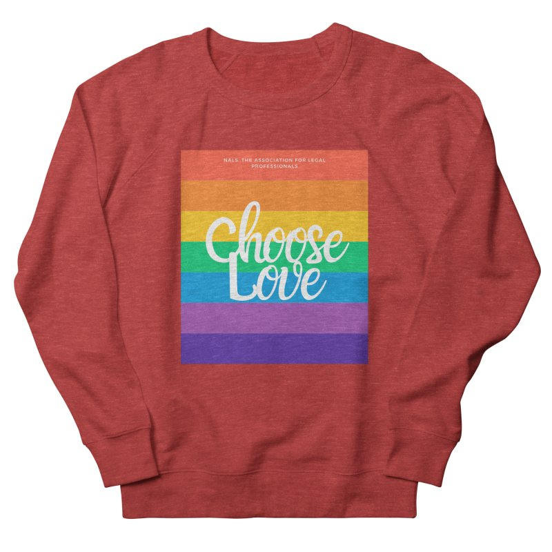 Choose Love Men's French Terry Sweatshirt by NALS Apparel & Accessories