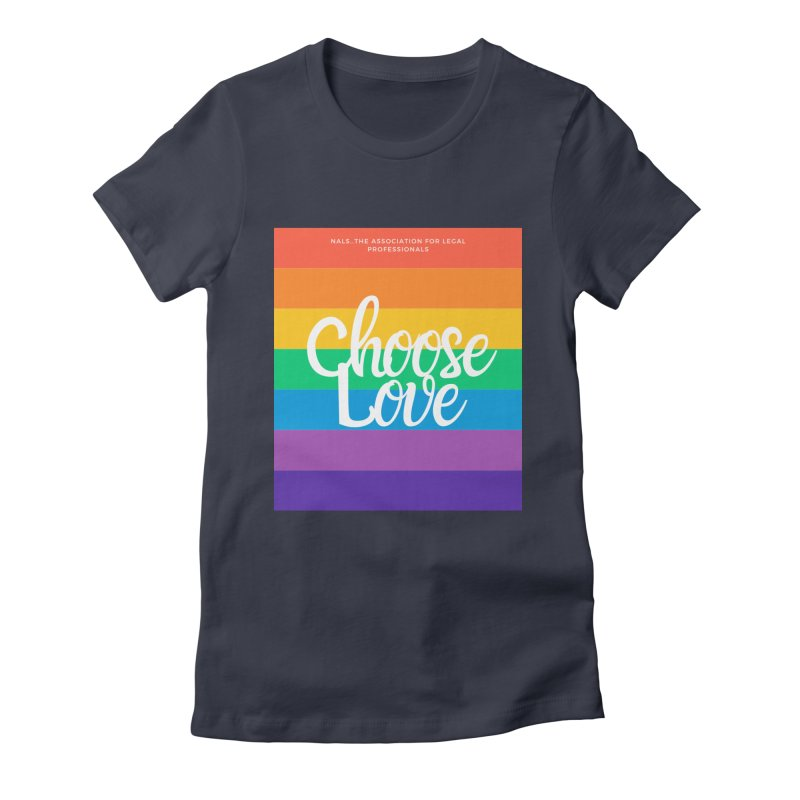 Choose Love Women's Fitted T-Shirt by NALS Apparel & Accessories