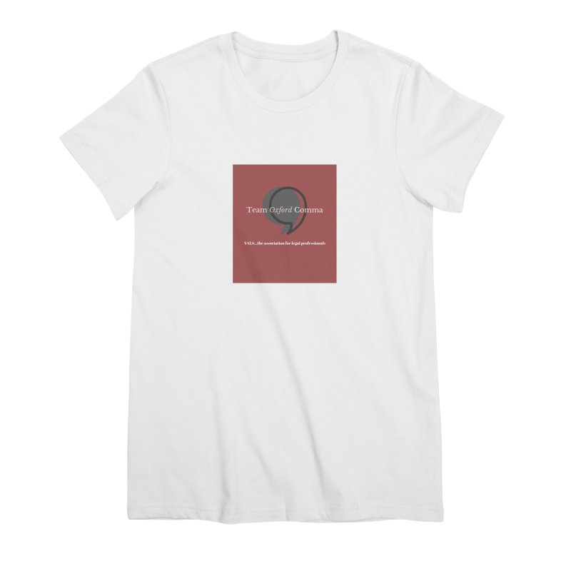 Team Oxford Comma Women's Premium T-Shirt by NALS Apparel & Accessories