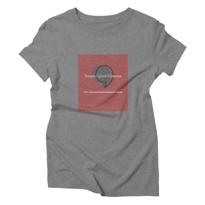 Team Oxford Comma Women's Triblend T-Shirt by NALS Apparel & Accessories