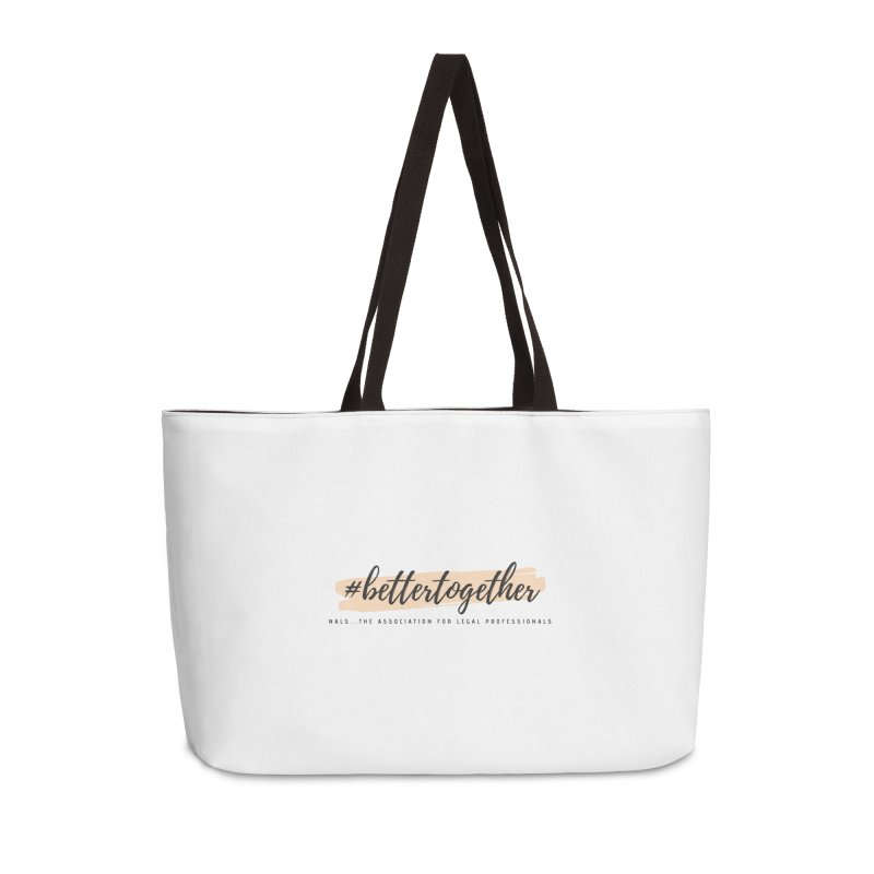 Better Together Accessories Weekender Bag Bag by NALS Apparel & Accessories