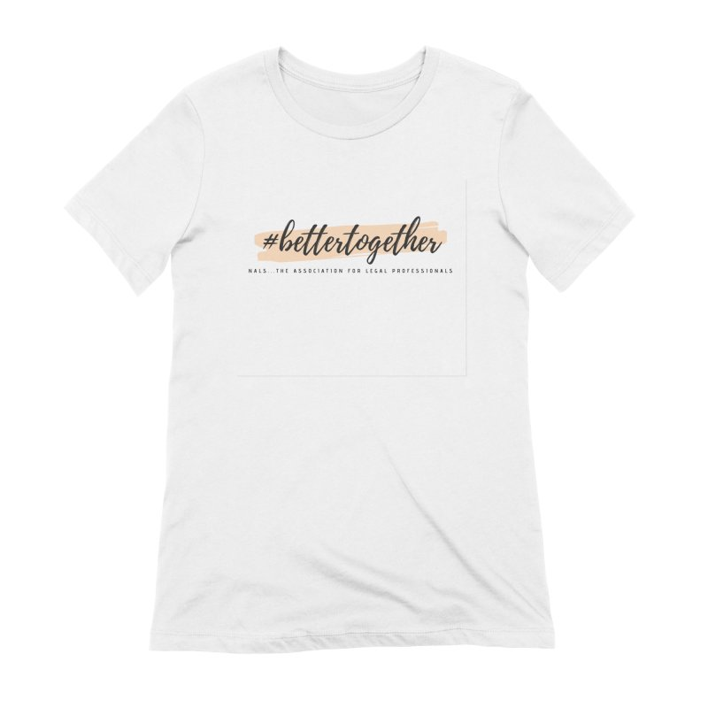 Better Together Women's Extra Soft T-Shirt by NALS Apparel & Accessories