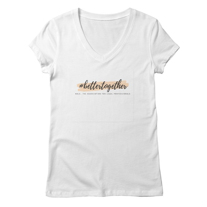 Better Together Women's Regular V-Neck by NALS Apparel & Accessories