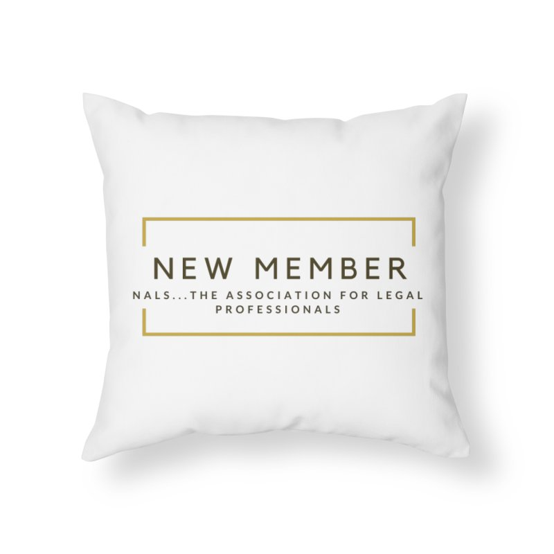 NALS New Member Home Throw Pillow by NALS Apparel & Accessories