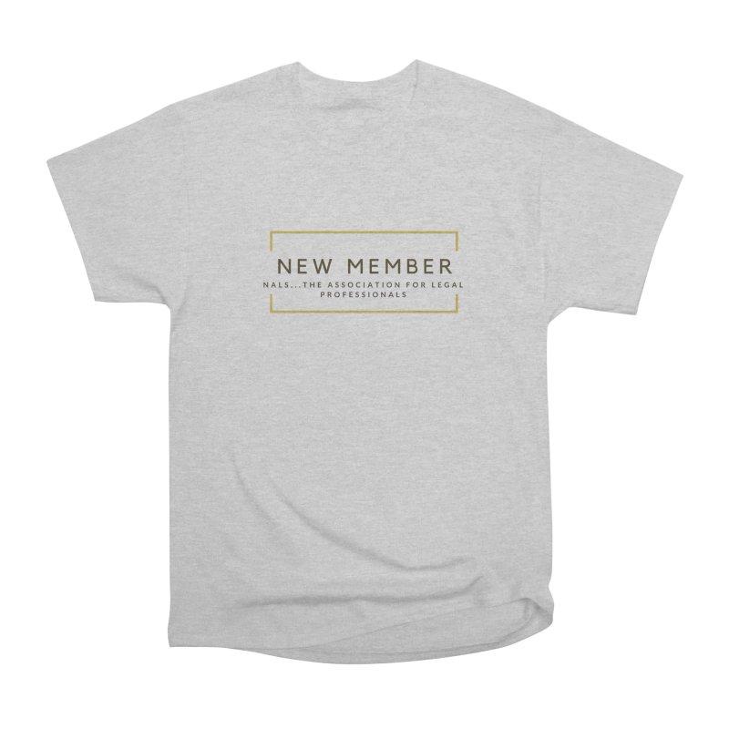 NALS New Member Women's Heavyweight Unisex T-Shirt by NALS Apparel & Accessories