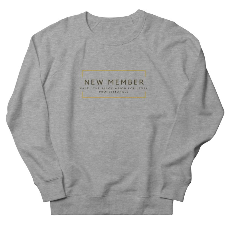NALS New Member Women's French Terry Sweatshirt by NALS Apparel & Accessories