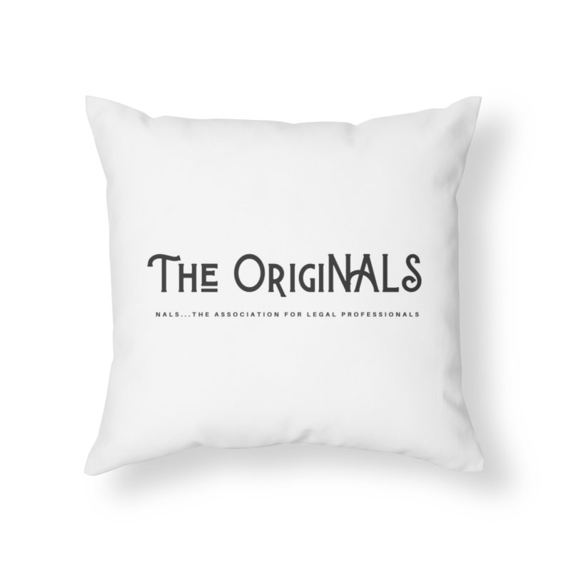 The OrigiNALS Home Throw Pillow by NALS Apparel & Accessories