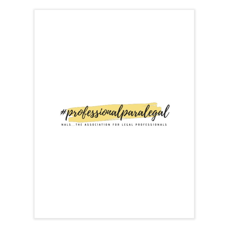 Professional Paralegal Home Fine Art Print by NALS Apparel & Accessories