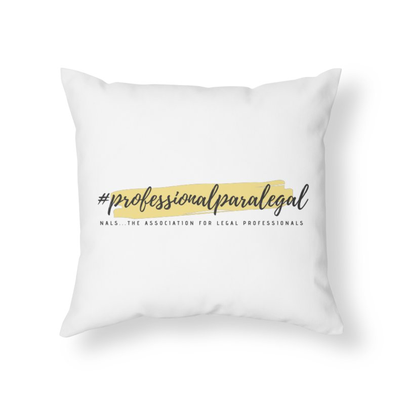 Professional Paralegal Home Throw Pillow by NALS Apparel & Accessories