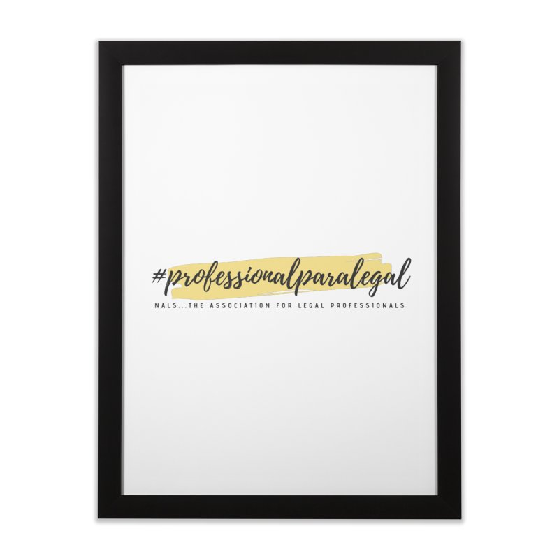 Professional Paralegal Home Framed Fine Art Print by NALS Apparel & Accessories