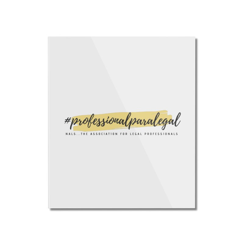Professional Paralegal Home Mounted Acrylic Print by NALS Apparel & Accessories