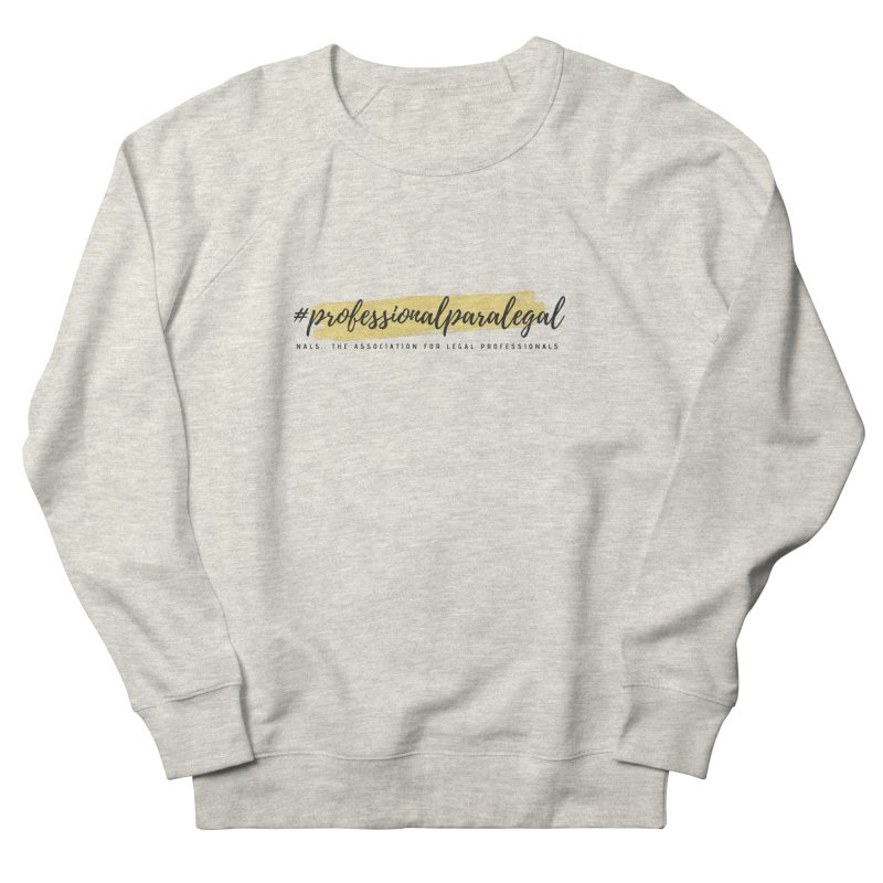 Professional Paralegal Women's French Terry Sweatshirt by NALS Apparel & Accessories