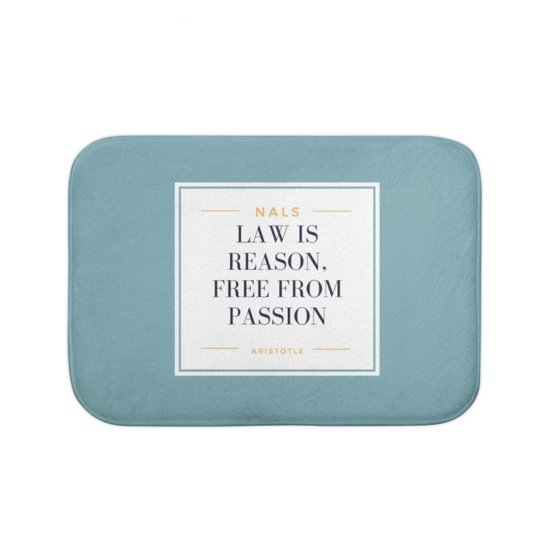 NALS-- Law is Reason. Free From Passion. Home Bath Mat by NALS Apparel & Accessories