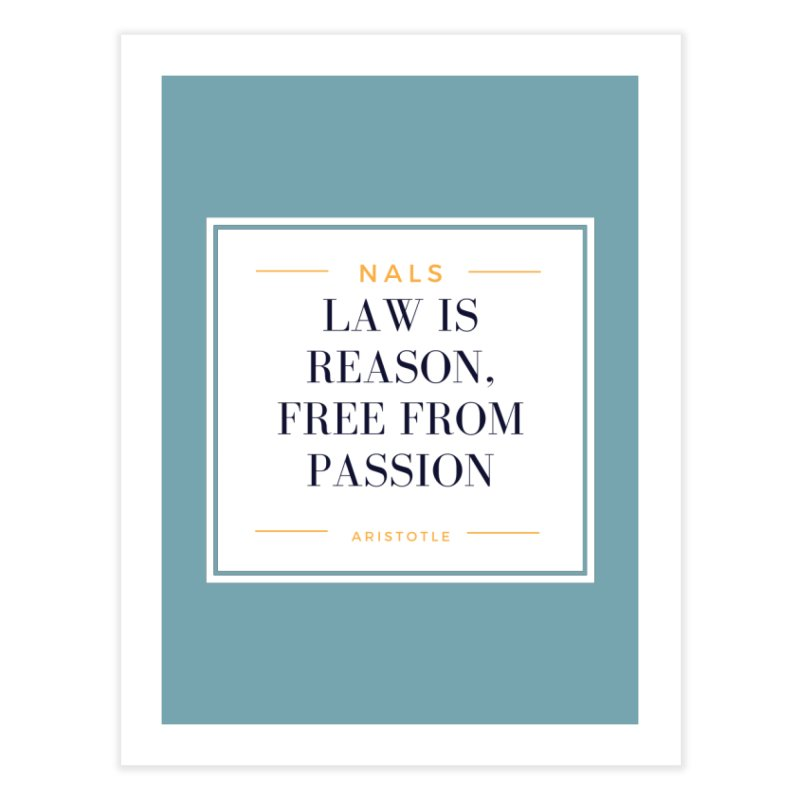NALS-- Law is Reason. Free From Passion. Home Fine Art Print by NALS Apparel & Accessories