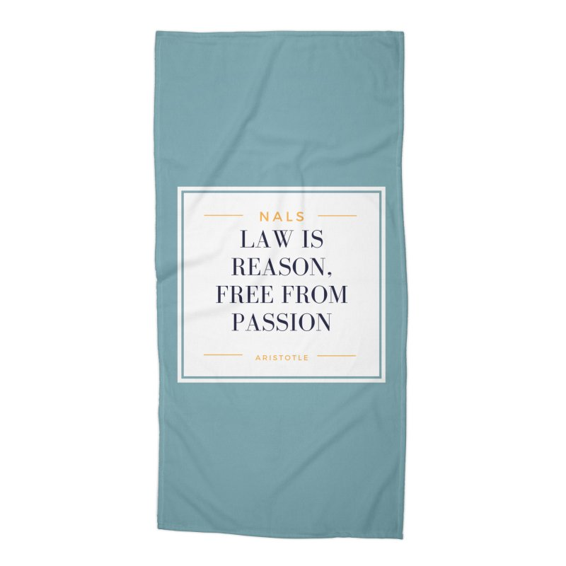 NALS-- Law is Reason. Free From Passion. Accessories Beach Towel by NALS Apparel & Accessories