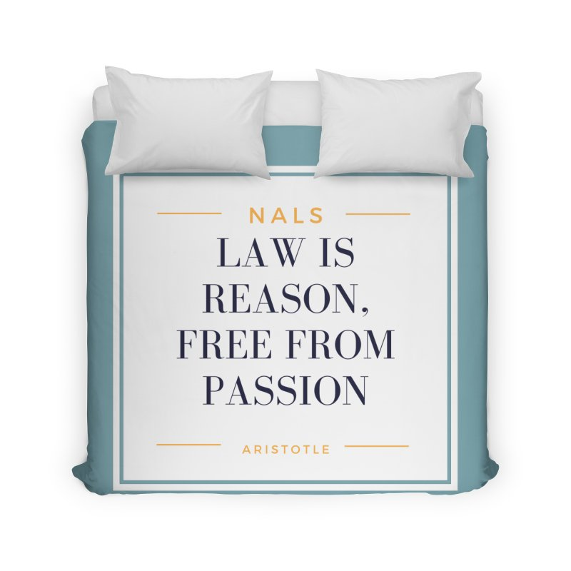 NALS-- Law is Reason. Free From Passion. Home Duvet by NALS Apparel & Accessories