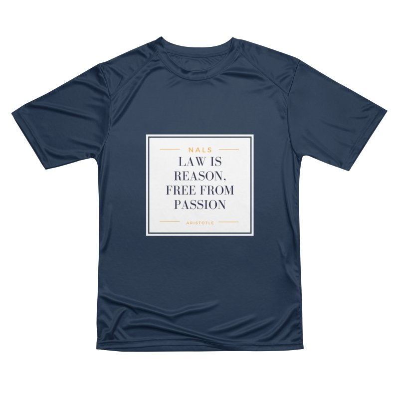NALS-- Law is Reason. Free From Passion. Women's Performance Unisex T-Shirt by NALS Apparel & Accessories