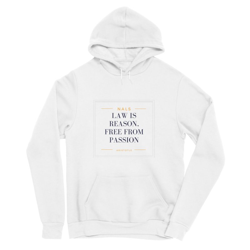 NALS-- Law is Reason. Free From Passion. Men's Sponge Fleece Pullover Hoody by NALS Apparel & Accessories