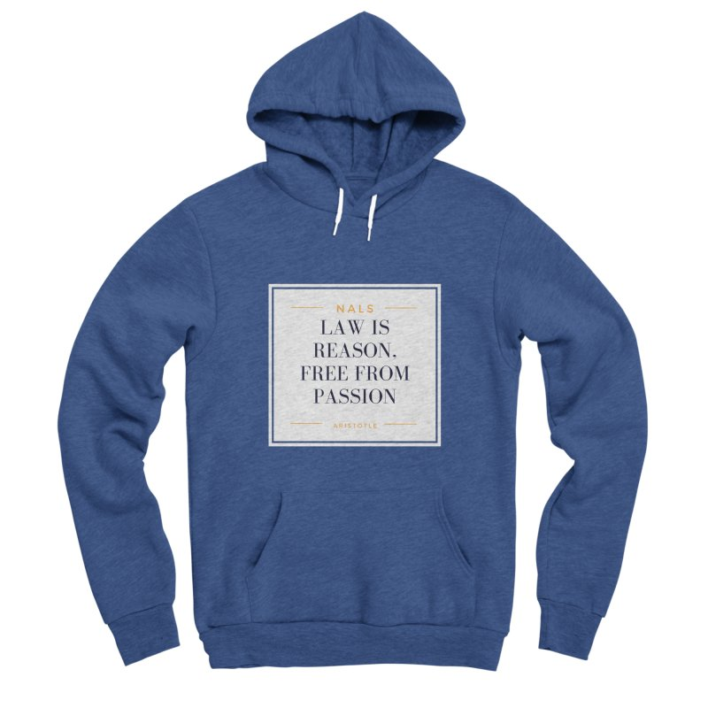 NALS-- Law is Reason. Free From Passion. Women's Sponge Fleece Pullover Hoody by NALS Apparel & Accessories