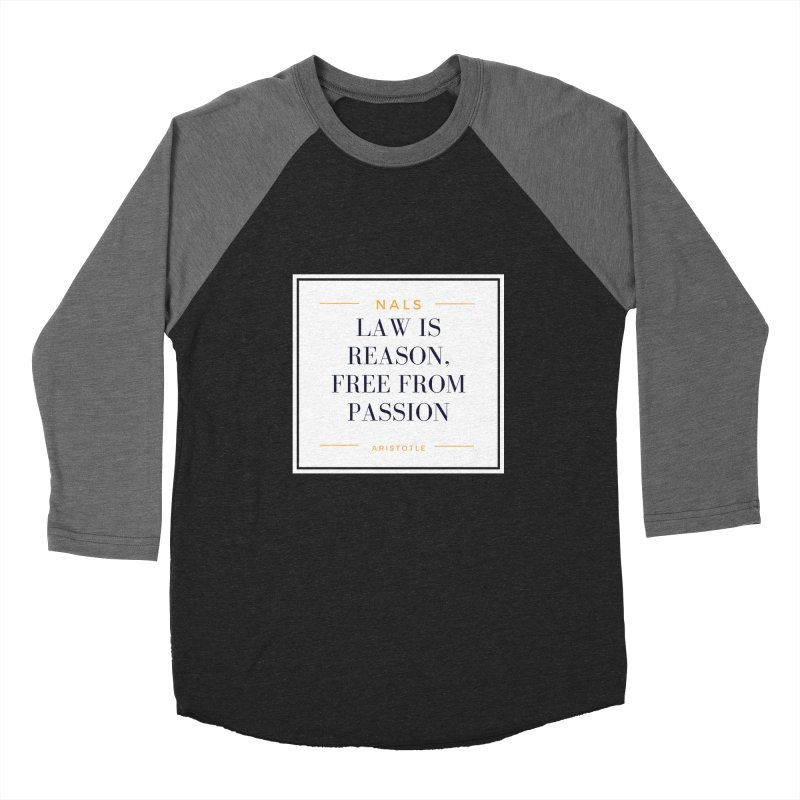 NALS-- Law is Reason. Free From Passion. Men's Baseball Triblend Longsleeve T-Shirt by NALS Apparel & Accessories