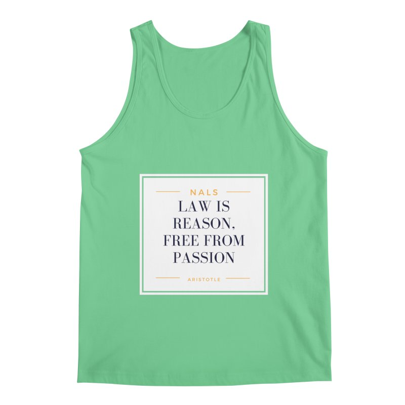 NALS-- Law is Reason. Free From Passion. Men's Tank by NALS Apparel & Accessories
